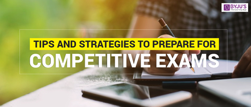 Tips and Strategies to Prepare for Competitive Exams